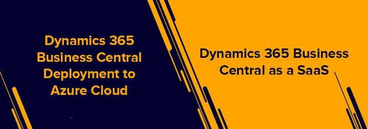 Dynamics 365 Business Central provides you to two deployment options