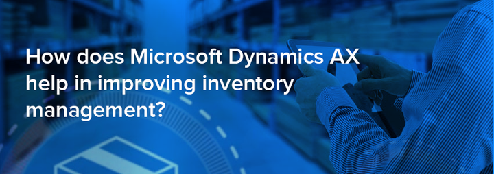Dynamics AX for Inventory Management
