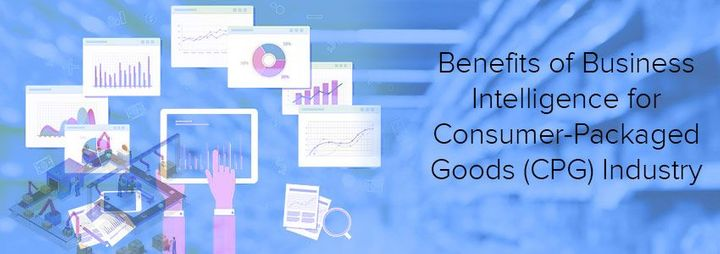 Benefits of Business Intelligence forConsumer-PackagedGoods (CPG) Industry