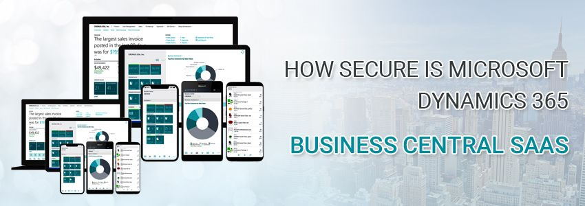 How Secure is Microsoft Dynamics 365 Business Central SaaS