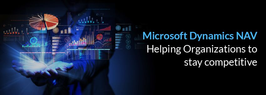 Microsoft Dynamics NAV – Helping Organizations To Stay Competitive