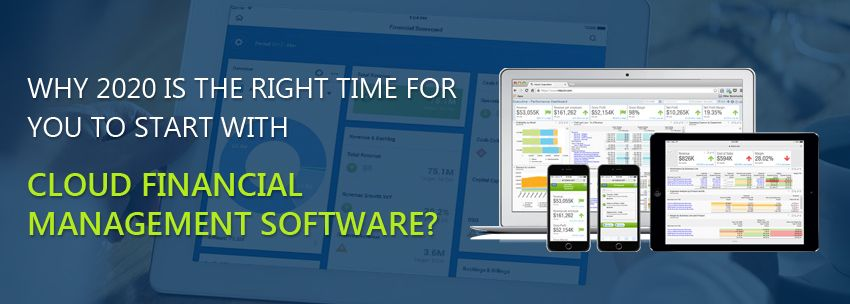 Why 2020 Is The Right Time For You To Start With Cloud Financial Management Software?